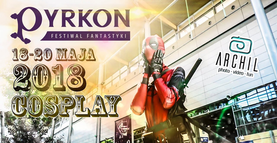Pyrkon 2018 - Cosplay Music Video by Archil